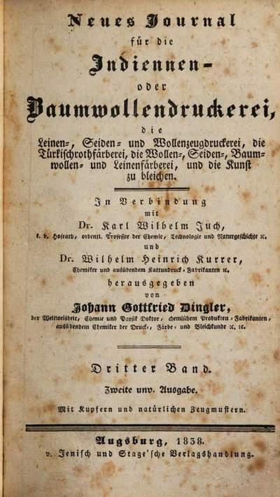 Neues Journal für die Indiennen- oder Baumwollendruckerei :die Leinen-, Seiden- und Wollenzeugdruckerei, die Türkischrothfärberei, die Wollen-, Seiden-, Baumwollen- und Leinenfärberei, und die Kunst zu bleichen, 3. 1838