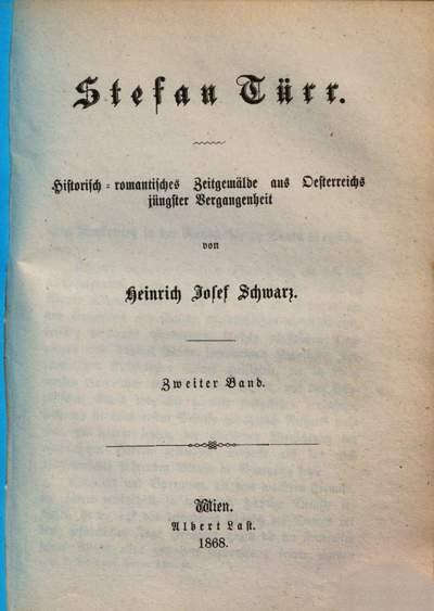 Stefan Türr :Historisch-romantisches Zeitgemälde aus Oesterreichs jüngster Vergangenheit. 2
