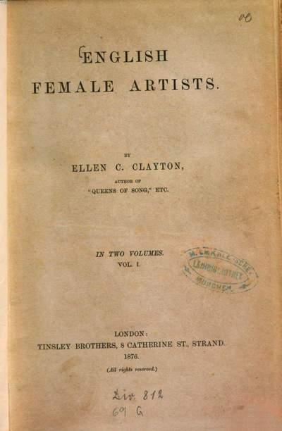 English Female artists :By Ellen C. Clayton. In 2 volumes. 1