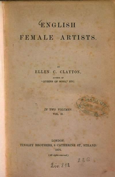 English Female artists :By Ellen C. Clayton. In 2 volumes. 2