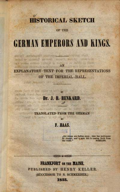 Historical sketch of the German emperors and kings :an explanatory text for the representations of the Imperial-Hall