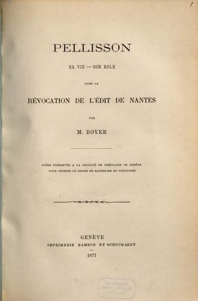 Pellisson :sa vie - son role dans la révocation de l'édit de Nantes