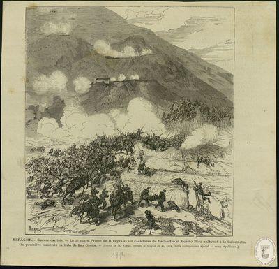 Espagne [Material gráfico]: Guerre carliste: Le 25 mars, Primo de Riveyra et les cazadores de Barbastro et Puerto Rico enlèvent à la baïonnette la première tranchée carliste de Las Cortès