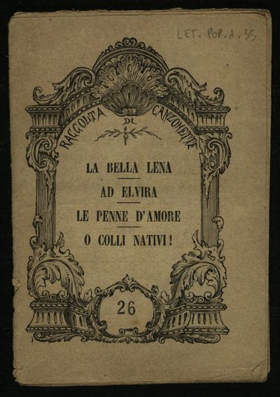 La bella Lena, Ad Elvira , Le penne d'amore , O colli nativi !