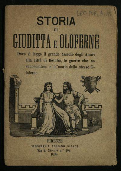 Storia di Giuditta e Oloferne : dove si legge il grande assedio degli Assiri alla citta di Betulia, le guerre che ne succedettero e la morte dello stesso Oloferne