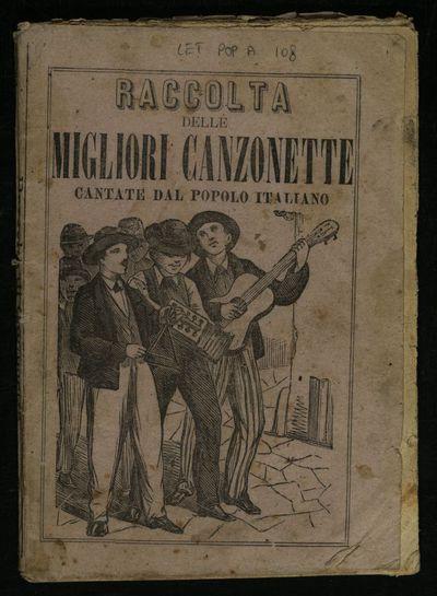 Raccolta delle migliori canzonette cantate dal popolo italiano, coll'aggiunta degli stornelli amorosi e sentenziosi sopra le bellezze dell'uomo e della donna