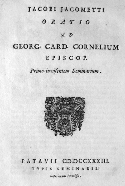 Jacobi Jacometti Oratio ad Georg. card. Cornelium episcop. primo invisentem Seminarium