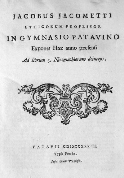 Jacobus Jacometti ethicorum professor in Gymnasio patavino Exponet Haec anno praesenti Ad librum 3. Nicomachiorum deinceps.