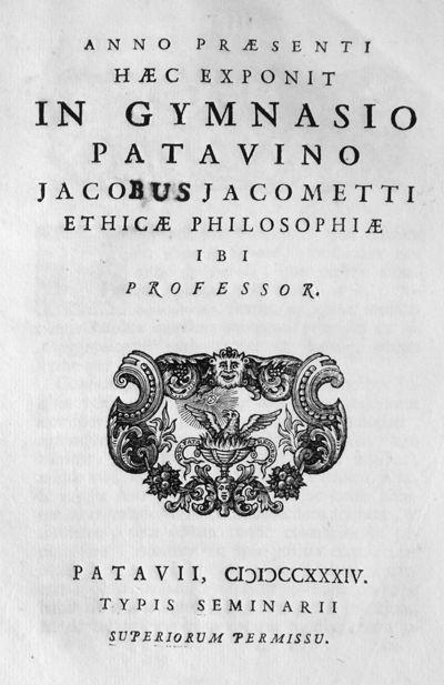 Anno praesenti haec exponit in Gymnasio Patavino Jacobus Jacometti ethicae philosophiae ibi professor