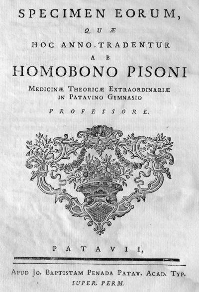 Specimen eorum, quae hoc anno tradentur ab Homobono Pisoni Medicinae Theoreticae Extraordinariae in Patavino Gymnasio professore