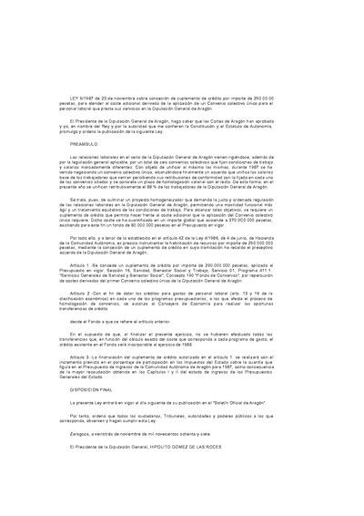 Ley 09/1987, de 23 de noviembre, sobre concesión de suplemento de crédito por importe de 290.000.000 pesetas, para atender al coste adicional derivado de la aplicación de un Convenio Colectivo único para el personal laboral que presta sus servicios en la Diputación General de Aragón