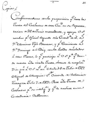 Orden del Excmo. Sr. Miguel de Muzquiz, confirmando la proposicion de la Junta, e Intendente para las Plazas de Oficial 2.º y Escriviente de la Contad.ª de Cathastro, en D. Mariano Bassan, y D. Dom.º Alday.