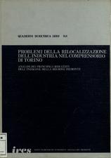 Problemi della rilocalizzazione dell'industria nel comprensorio di Torino: analisi dei principali risultati dell'indagine della Regione Piemonte