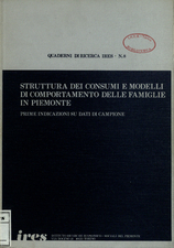Struttura dei consumi e modelli di comportamento delle famiglie in Piemonte : prime indicazioni su dati di campione