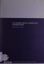Le produzioni agricole piemontesi : aggiornamento al 1982