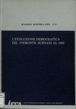 L'evoluzione demografica del Piemonte : scenari al 1989