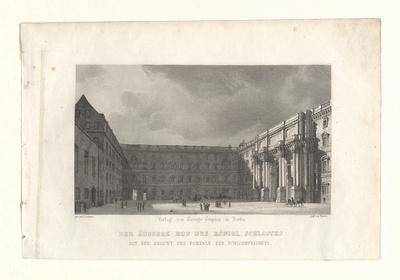 Der äussere Hof des Königl.Schlosses Mit der Ansicht des Portals der Schlossfreiheit