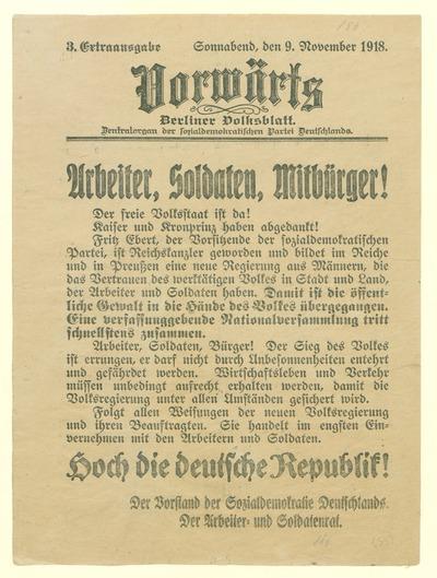 3. Extraausgabe des Vorwärts: Arbeiter, Soldaten, Mitbürger! Der freie Volksstaat ist da! Kaiser und Kronprinz haben abgedankt!