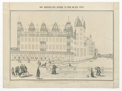 Das Kurfürstl. Schloss zu Cölln an der Spree vor dem Umbau 1699 von der Langen Brücke aus gesehen