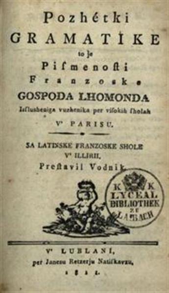Pozhétki gramatike to je Pismenosti Franzoske gospoda Lhomonda; sa latinske franzoske shole v' Illirii