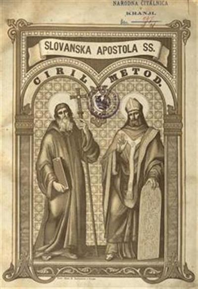 Zgodovina svetih apostolov slovanskih Cirila in Metoda; k tisočletni jubilejni slovesnosti pokristijanjenja naših slovanskih praočetov