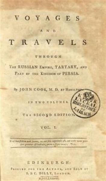 Voyages and travels trough the Russian empire, Tartary, and part of the Kingdom of Persia. by John Cook ...; in two volumes