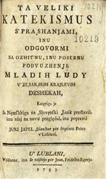 Ta veliki katekismus s' praşhanjami, inu odgovormi sa ozhitnu, inu posebnu podvuzhenje mladih ludy v' zeşarskih krajlevih deshekah !