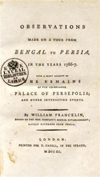 Observations made on a tour from Bengal to Persia, in the years 1786-7 ewith a short account of the remains of the celebrated palace of Persepolis; and other interesting events
