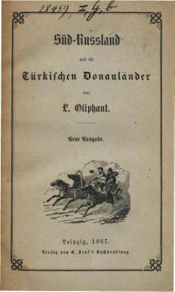 Süd-Russland und die türkischen Donauländer; in Reiseschilderungen von L. Oliphant et al.