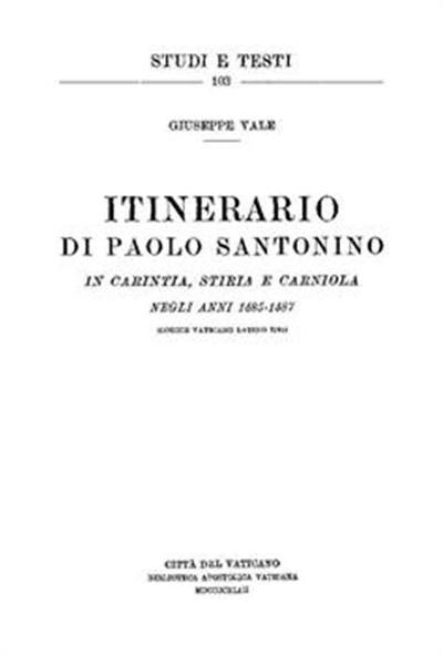 Itinerario di Paolo Santonino in Carintia, Stiria e Carniola negli anni 1485-1487; (Codice Vaticano Latino 3795)