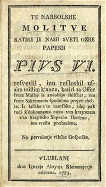 Te narbolshe molitve; katire je nash sveti ozhe papesh Pius VI. resvetlil, inu resloshil ussim taistim k'nuzu, katiri ta offer svete mashe is andohtjo slishat, inu svete sakramente spodobnu prejeti shelle