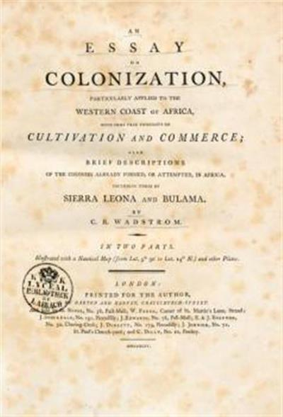 An Essay on colonization particulary applied to the western coast of Africa, with some free thoughts on cultivation and commerce; also brief descriptions of the colonies already formed, or attempted, in Africa, including those of Sierra Leone and Bulama