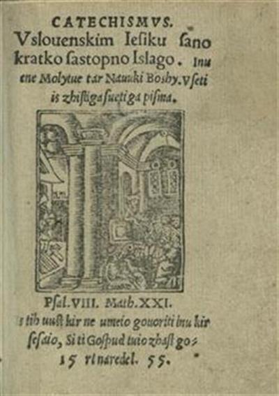 Catechismus; v slouenskim iesiku sano kratko sastopno islago. inu ene molytue tar nauuki boshy. vseti is zhistiga suetiga pisma