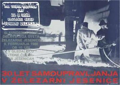 30 let samoupravljanja v Železarni Jesenice; pod Titovim vodstvom smo 20. 8. 1950 uresničili geslo
