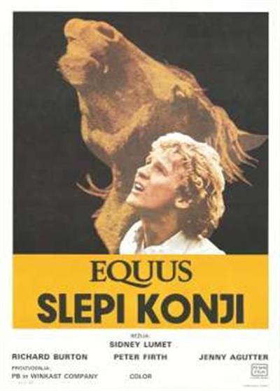 Slepi konji; Equus; Equus; režija Sidney Lumet; režija Sidney Lumet; Richard Burton, Peter Firth, Jenny Agutter; Richard Burton, Peter Firth, Jenny Agutter