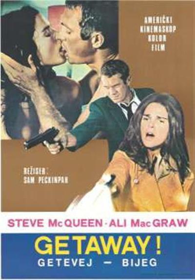 Getaway!; američki kinemaskop kolor film; američki kinemaskop kolor film; Bijeg; Bijeg; Getevej; Getevej; režiser Sam Peckinpah; režiser Sam Peckinpah; Steve McQueen, Ali Mac Graw; Steve McQueen, Ali Mac Graw