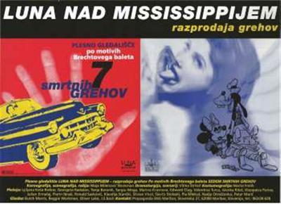 Luna nad Mississippijem; koreografija, scenografija, režija Maja Milenović Workman; plesno gledališče po motivih Brechtovega baleta 7 smrtnih grehov; Razprodaja grehov