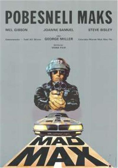 Pobesneli Maks; igrajo Mel Gibson, Joanne Samuel, Steve Bisley; igrajo Mel Gibson, Joanne Samuel, Steve Bisley; Mad Max; Mad Max; režija George Miller; režija George Miller