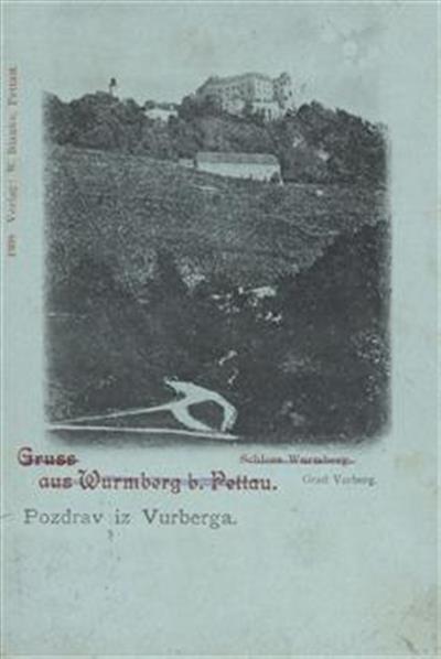 Gruss aus Wurmberg b. Pettau; Pozdrav iz Vurberga