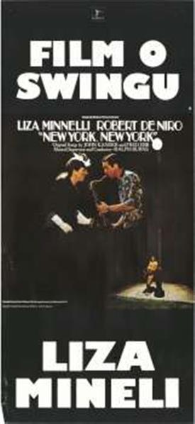 New York, New York; film o swingu; Liza Minelli, Robert de Niro; original songs John Kander and Fred Ebb