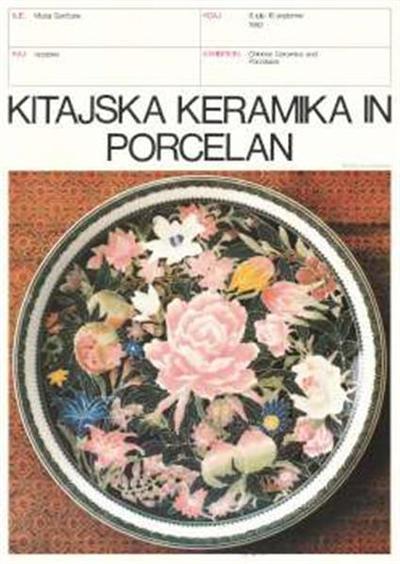 Kitajska keramika in porcelan; Chinese ceramics and porcelains; Chinese ceramics and porcelains; Muzej Goričane; Muzej Goričane; razstava 8. julij - 15. september 1982; razstava 8. julij - 15. september 1982