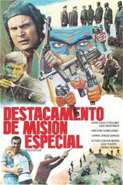 Destacamento de mision especial; guion Rudolf Otkolenko, actuan Leonjard Merzin, Uldis Puchitis, Marina Troshina