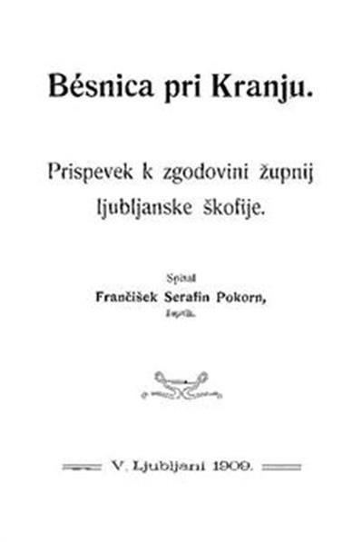 Bésnica pri Kranju; prispevek k zgodovini župnij ljubljanske škofije