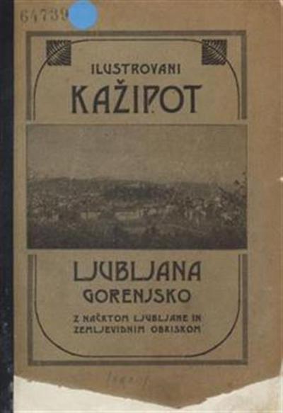 Ilustrovani kažipot; Ljubljana, Gorenjsko; z načrtom Ljubljane in zemljevidnim obriskom