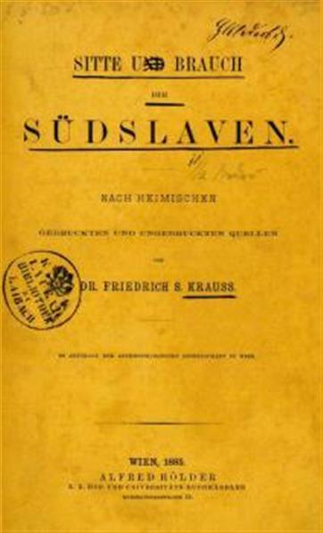 Sitte und Brauch der Südslawen, nach heimischen gedr. u. ungedruckten Quellen