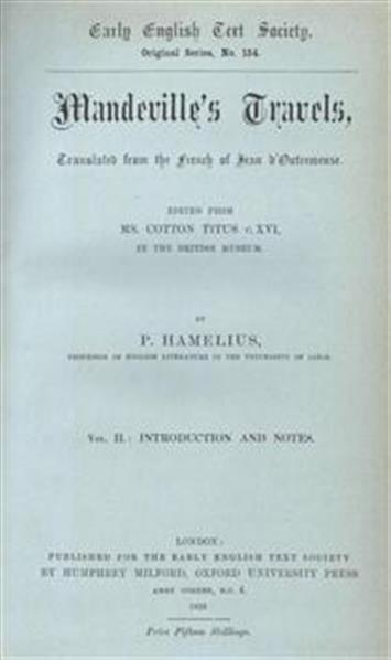 Mandeville's travels, translated from the French of Jean d'Outremeuse. Ed. ... by P, Hamelius