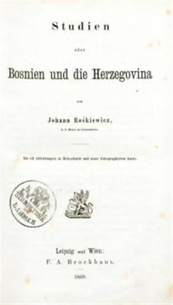 Studien über Bosnien u. die Herzegowina, mit ll Abbild. u. l Karte