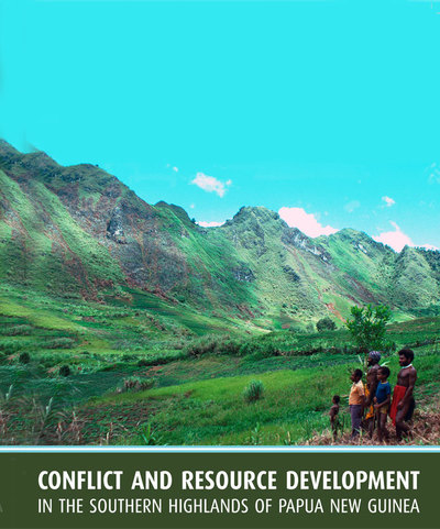 Conflict and Resource Development in the Southern Highlands of PNG