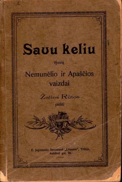 """Knyga. Alfonsas Sabaliauskas-Žalia Rūta. """"Savu keliu ėjusių Nemunėlio ir Apaščios vaizdai Žalios Rūtos piešti"""""""