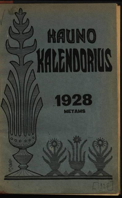 Šv. Kazimiero draugijos leidinys. Kauno kalendorius. 1928 metams. - 1927